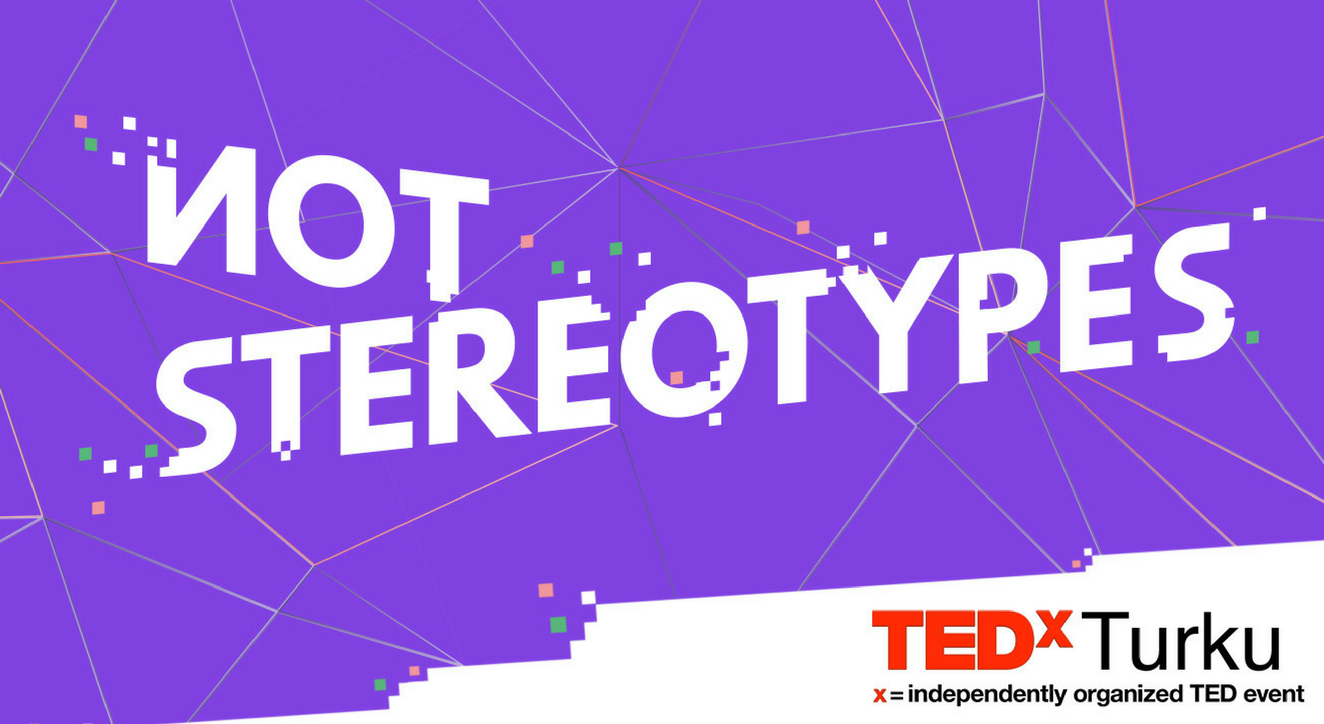 TEDxTurku 2017: Not Stereotypes